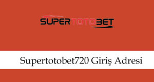 Supertotobet720girişadresi